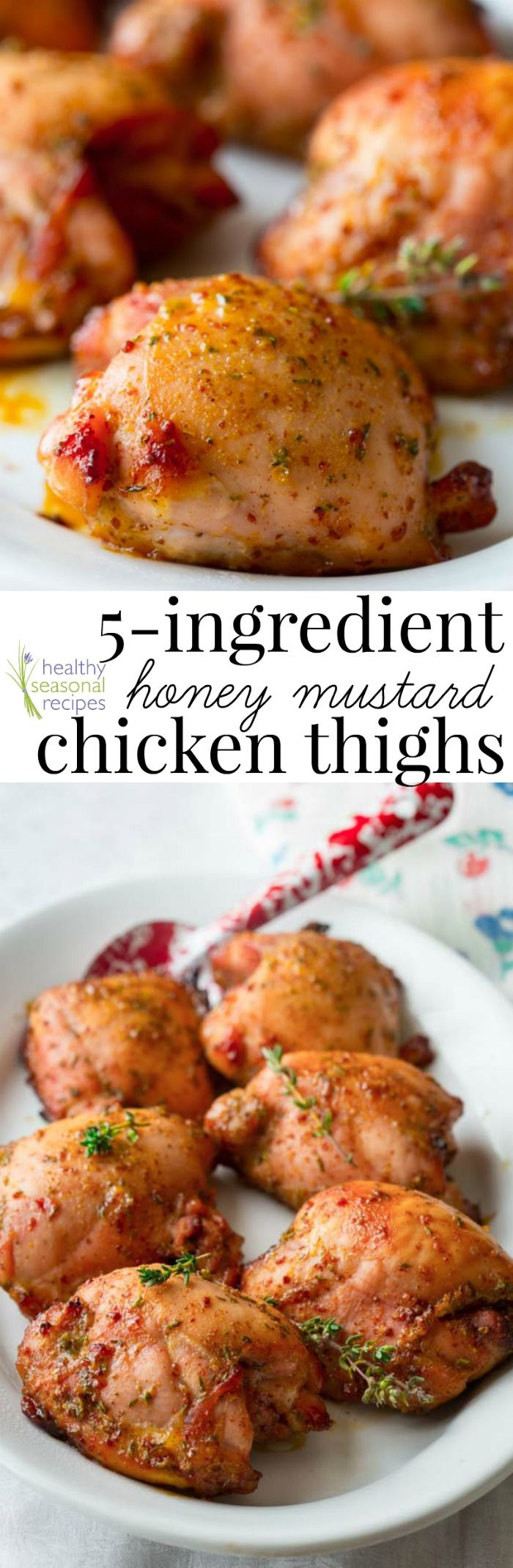 5 ingredient Honey Mustard Chicken Thighs. A super easy weeknight meal that the whole family will love. And they are naturally gluten-free! By Healthy Seasonal Recipes | @healthyseasonal