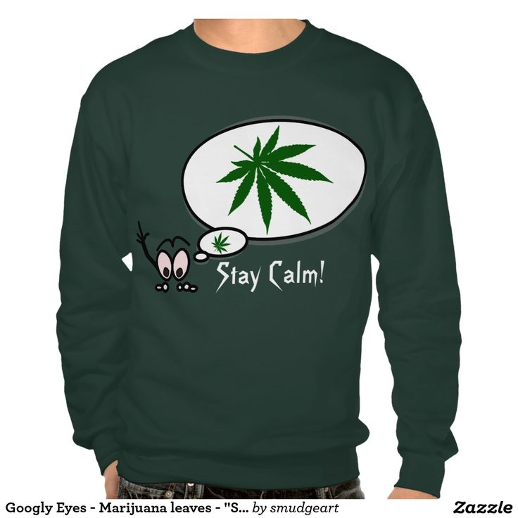 "Googly Eyes - Marijuana leaves - ""Stay Calm!"" Text Pullover Sweatshirts"