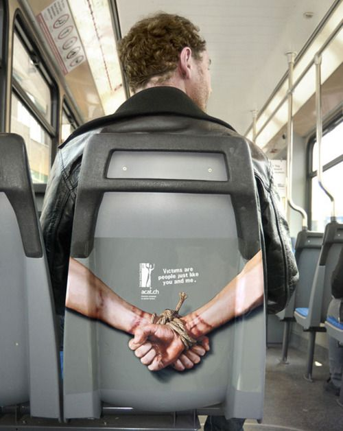 """Victims are people just like you and me"" #bus #humanitarian #ads #advertising www.acat.ch  // ACAT is an organization working to stop torture."