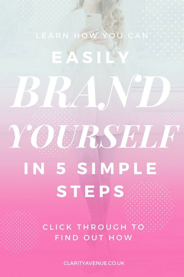 How To Brand Yourself In 5 Simple Steps Brand You Branding Your Business Creating A Brand