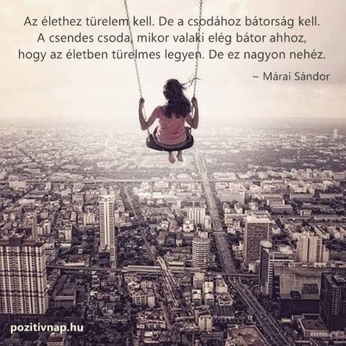 Márai Sándor idézete a türelemről. A kép forrása: Pozitív Nap