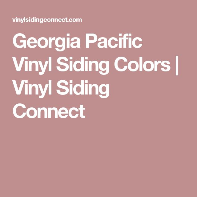 Georgia Pacific Vinyl Siding Colors | Vinyl Siding Connect