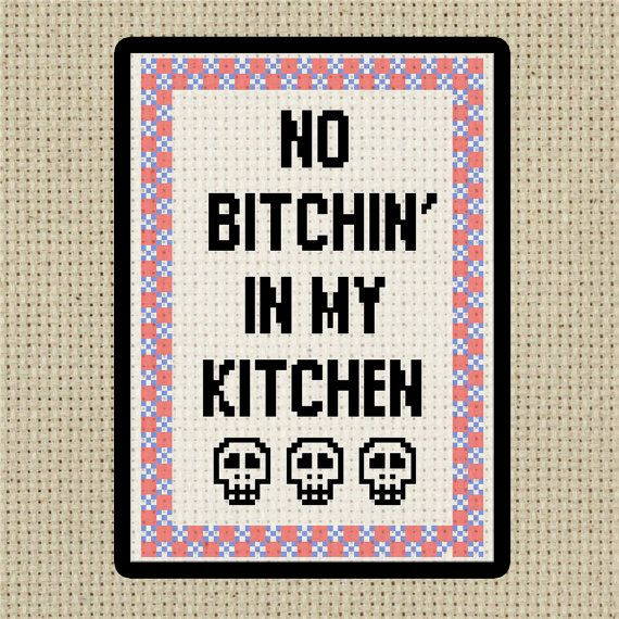 No Bitchin' in my kitchen Digital cross stitch pattern for the kitchen, chef of the family, or yourself sassy snarky skulls included
