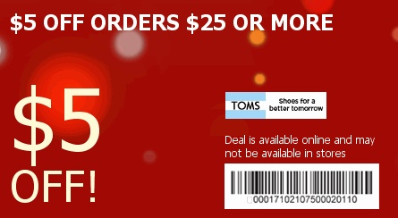 TOMS Promo Code to save $5 OFF if you spend $25 or more