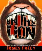 In the lion / [text and illustrations] James Foley.