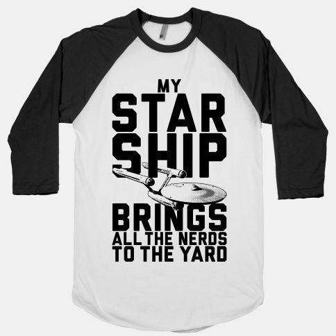 My Starship Brings All The Nerds To The Yard #startrek #nerd #funny