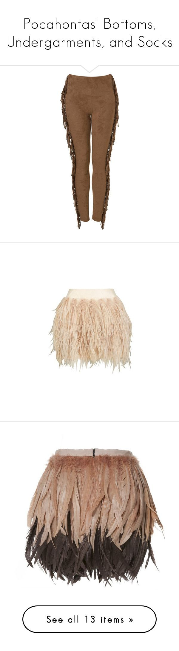 """""""Pocahontas' Bottoms, Undergarments, and Socks"""" by disneydressing ❤ liked on Polyvore featuring pants, leggings, bottoms, jeans, women, brown leggings, fringe pants, brown pants, brown trousers and fringe leggings"""