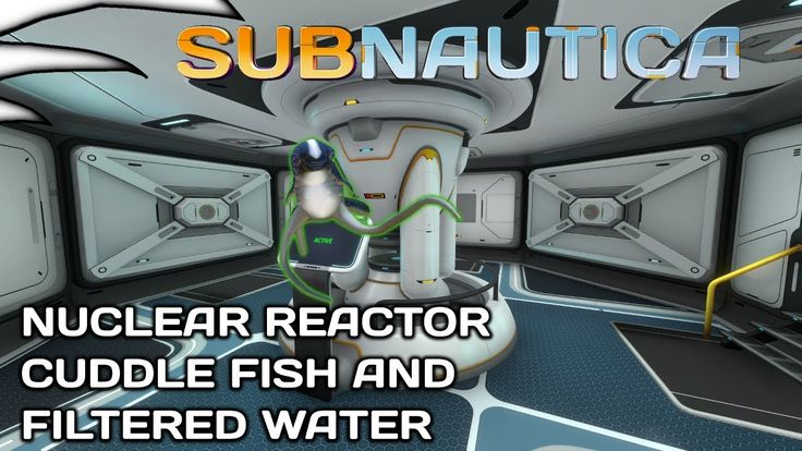 Nuclear Power, Cuddle Fish, Water Filtration machine | Subnautica Part 25