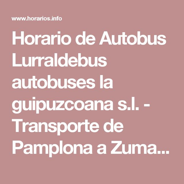 Horario de Autobus Lurraldebus autobuses la guipuzcoana s.l. - Transporte de Pamplona a Zumaia guipuzcoa - Ruta