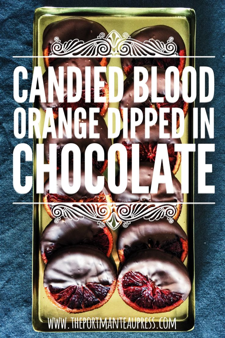 Recipe for candied blood orange dipped in chocolate.