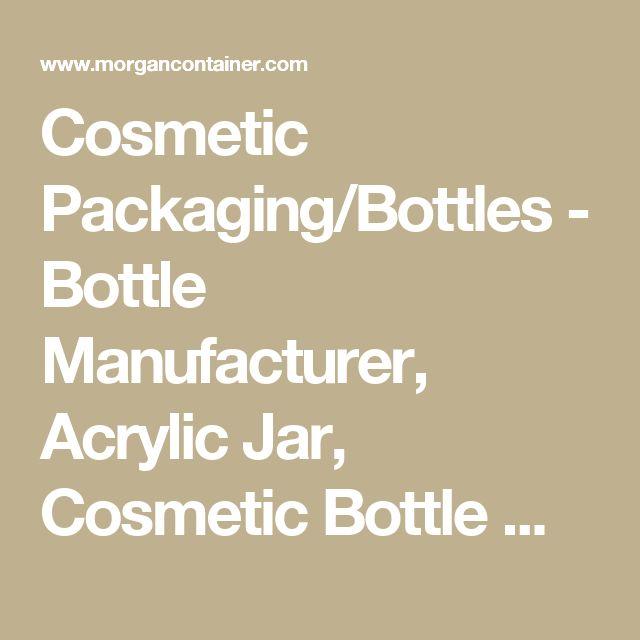 Cosmetic Packaging/Bottles - Bottle Manufacturer, Acrylic Jar, Cosmetic Bottle Manufacturers, Cosmetic Bottle Factories, Cosmetic Bottle Suppliers, China Cosmetic Bottles, airless bottles, cosmetic jar, glass bottles, glass jar
