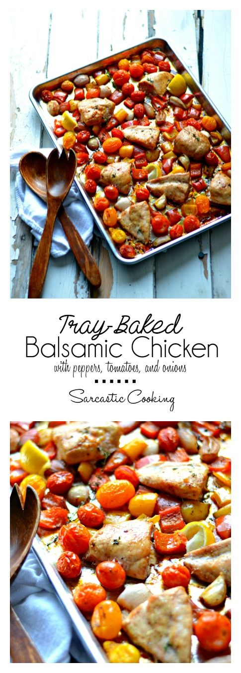 Super Easy Tray-Baked Balsamic Chicken with Peppers, Tomatoes, and Onions (dinner on one pan!) | Sarcastic Cooking @sarcasticcook
