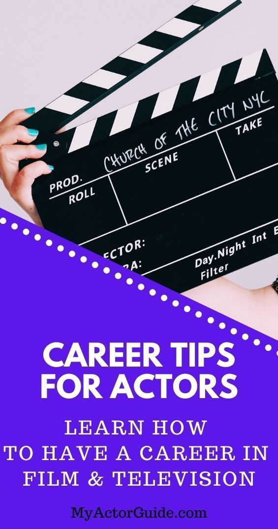 Career Advice My Actor Guide In 2020 Acting Tips Acting Quotes Acting Techniques