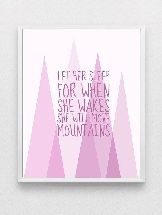 PINK Let Her Sleep for When She Wakes She Will Move Mountains - Napoleon Bonaparte Girl's Nursery Quote Digital Download Printable Art