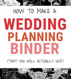 How to Make a Wedding Planning Binder {That Will Actually Keep You Organized!} - Oh my yes I will need this list!