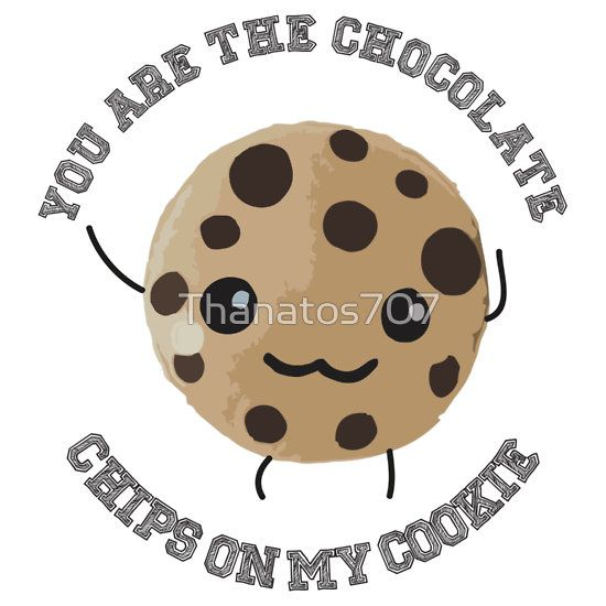 You're my chocolate chips! Amazing gift for Xmas!!
