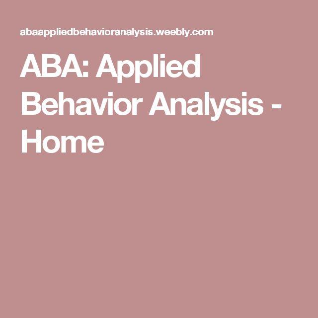 ABA: Applied Behavior Analysis - Home