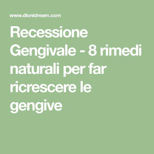 Recessione Gengivale - 8 rimedi naturali per far ricrescere le gengive