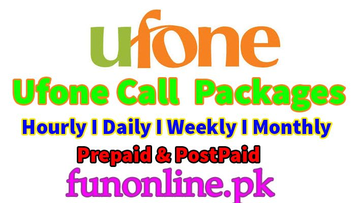 Ufone Call Packages Hourly 1 Day 7 Days 30 Day Offers Packaging Offer People Of Pakistan