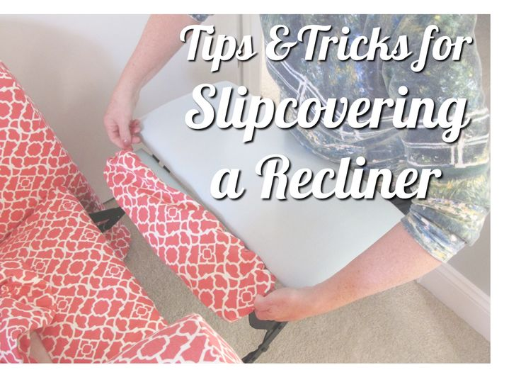 BonnieProjects Tips u0026 Tricks for Slipcovering a Recliner. Recliner CoverRecliner SlipcoverSlipcoversReclinersMy ...  sc 1 st  Pinterest & 27 best Slip covers images on Pinterest islam-shia.org