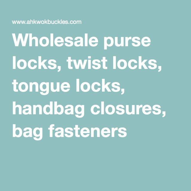 Wholesale purse locks, twist locks, tongue locks, handbag closures, bag fasteners