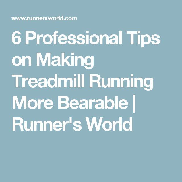 6 Professional Tips on Making Treadmill Running More Bearable | Runner's World
