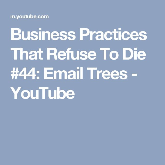 Business Practices That Refuse To Die #44: Email Trees - YouTube