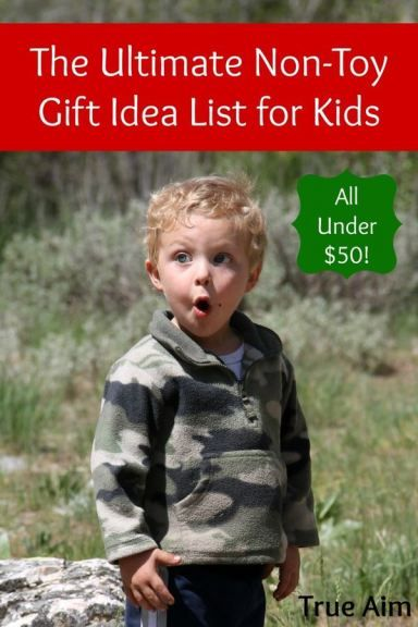 The Ultimate Non-Toy Gift Idea List for Kids - These ideas will keep Christmas clutter-free and  focused on the true reason for the season! | family gift ideas, minimalism, minimalist