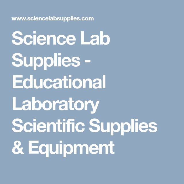 Science Lab Supplies - Educational Laboratory Scientific Supplies & Equipment