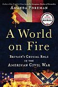 A World on Fire by Amanda Foreman: one The Uneasy Cousins Britain and America-Divisions over slavery-Lord Palmerston-Uncle Tom's Cabin and the Stafford House Address-Charles Dickens's disappointment-The caning of Charles Sumner For seventy-five years after the War of Independence, the British approach to dealing with the Americans had boiled down to one simple...