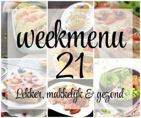 Lekker, makkelijk en gezond weekmenu - week 21 in 2017 met een gezond begin van de week, een uitgebreid ontbijt voor de zondag en een heel oud recept.