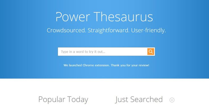 Power Thesaurus is a free, fast, comprehensive and easy-to-follow online thesaurus dictionary for writers. https://www.powerthesaurus.org/
