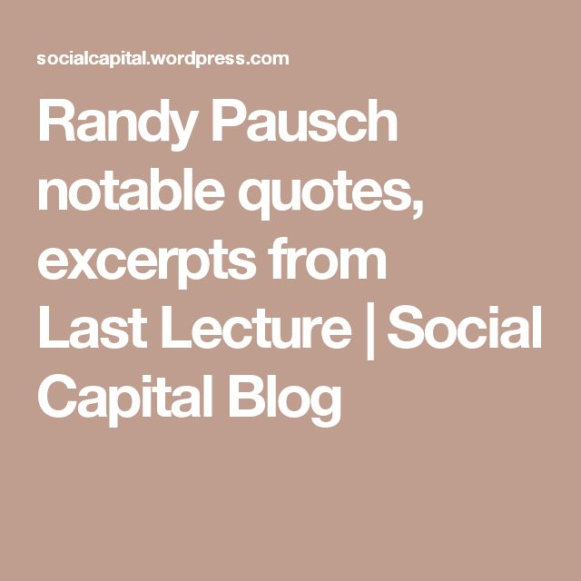 Famous Quotes By Randy Pausch to Cheer You Up on a Gloomy Day
