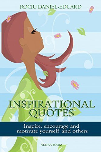Inspirational Quotes: Inspire, encourage and motivate yourself and others (Ultimate Inspirational Collection) (Volume 1), http://www.amazon.com/dp/1499579179/ref=cm_sw_r_pi_awdm_wxTYvb0YBRXQ2