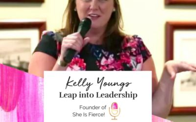 """She Is Fierce's Founder Kelly Youngs' """"Leap Into Leadership"""" Talk"""