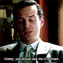 """""""Honey, you should see me in a crown.""""-Moriarty 