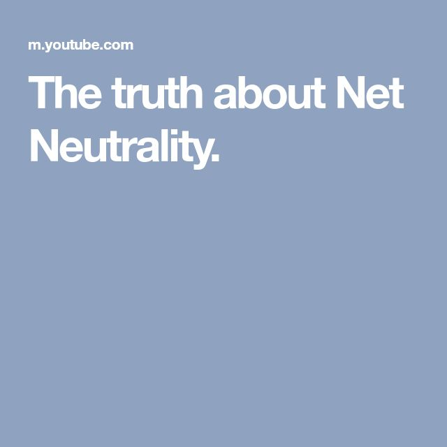The truth about Net Neutrality.