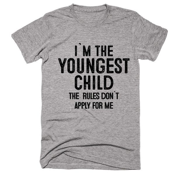 i`m the  youngest  child the  rules don`t apply for me t-shirt