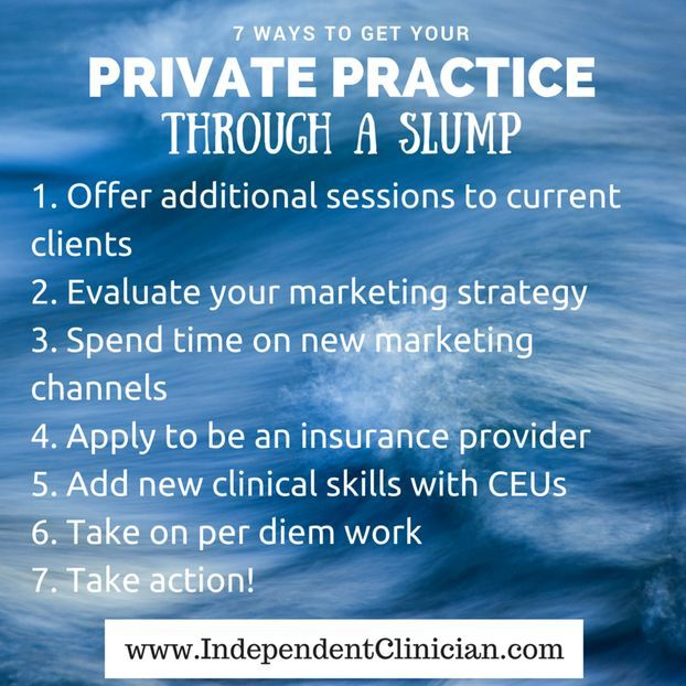 In private practice, slumps are the worst. Here's how to get out of one quick: https://www.independentclinician.com/blog/7-ways-to-get-your-private-practice-through-a-slump