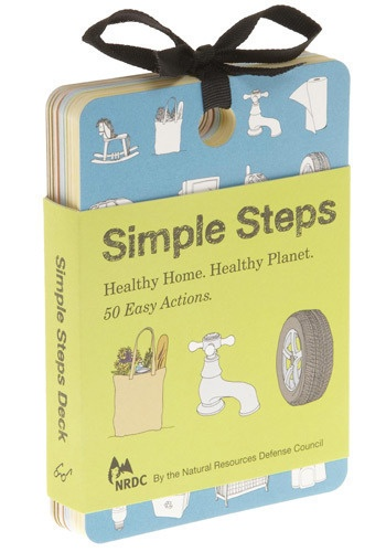 A smart, beautiful gift from the Natural Resources Defense Council. Simple steps. making our house and environment healthy