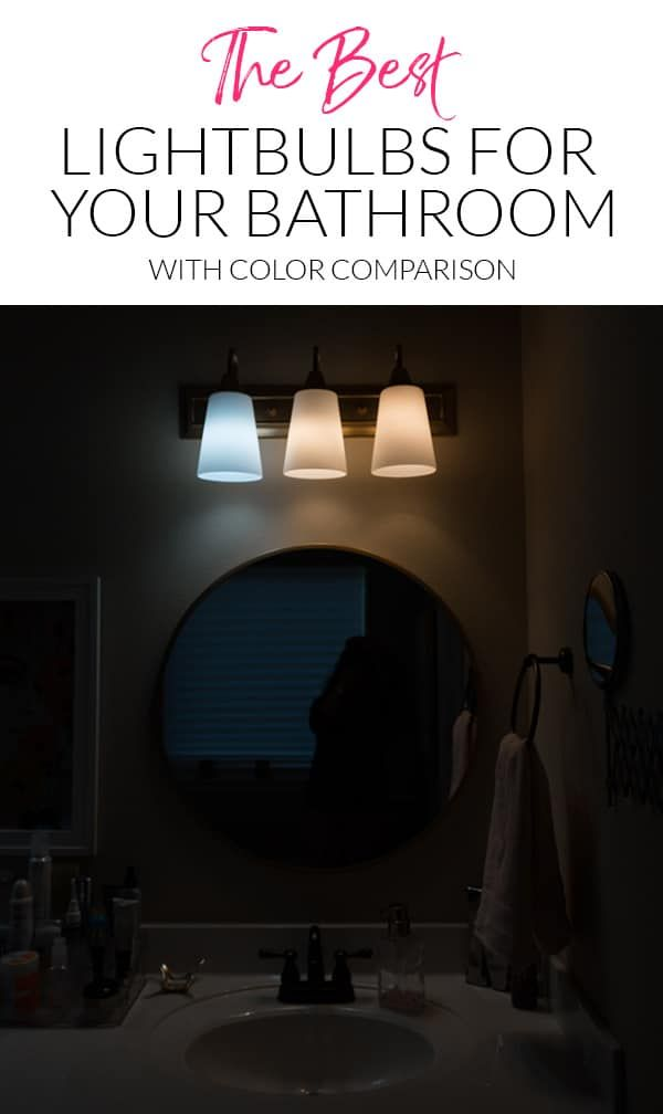 Daylight Vs Soft White Leds Vs Incandescent Which Are The Best Lightbulbs For Your Bathroom Ad C Lighting Makeover Small Bathroom Organization Store Decor