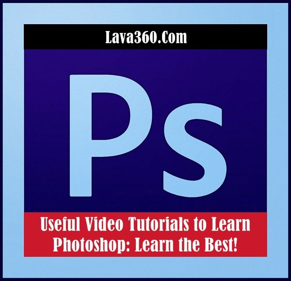 15 Useful #Video #Tutorials to Learn #Photoshop: Learn the Best!