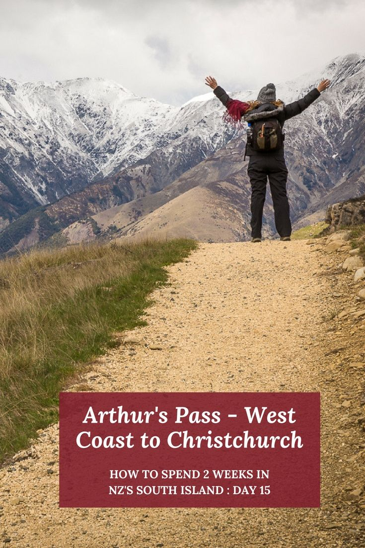 2 Weeks in NZs South Island. Day 15 : Arthur's Pass to Christchurch