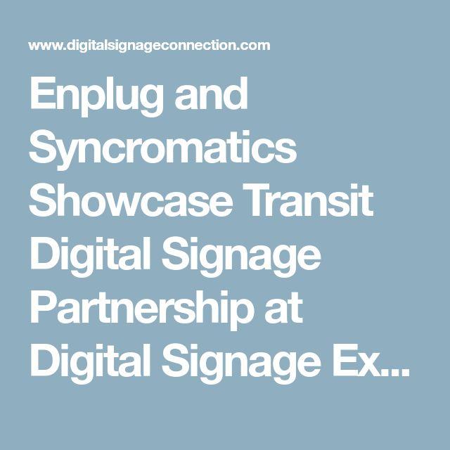 Enplug and Syncromatics Showcase Transit Digital Signage Partnership at Digital Signage Expo 2018 | Digital Signage Connection