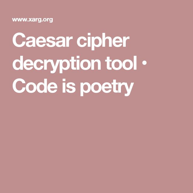 Caesar cipher decryption tool • Code is poetry