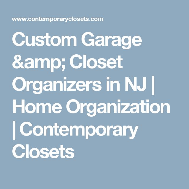 Custom Garage & Closet Organizers in NJ | Home Organization | Contemporary Closets