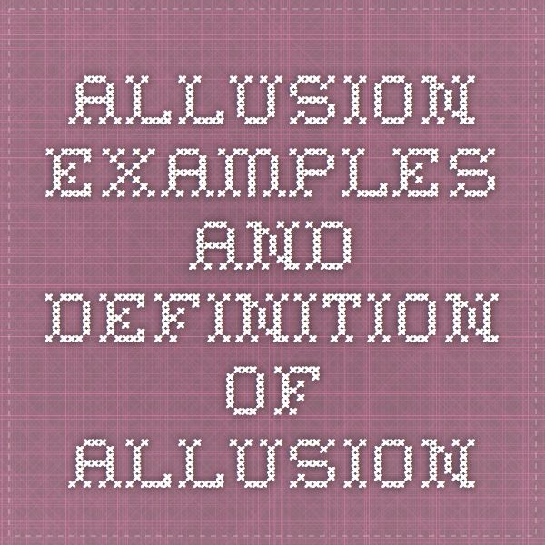 Allusion - Examples and Definition of Allusion