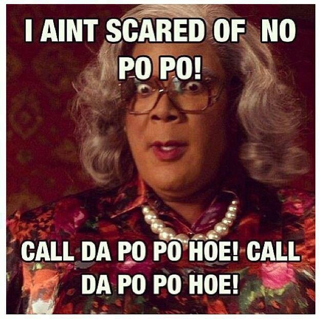 Madea in Tyler Perry's Diary of a Mad Black Woman.  I love Tyler Perry movies, and what is there not to love about Madea.
