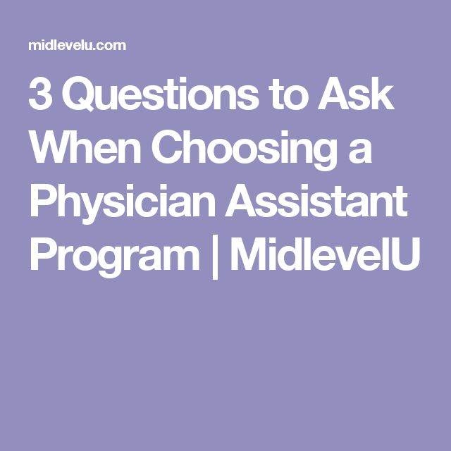 3 Questions to Ask When Choosing a Physician Assistant Program | MidlevelU
