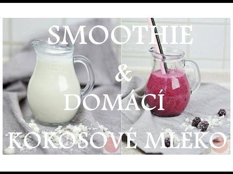 RECEPT   Domácí kokosové mléko & Smoothie - YouTube